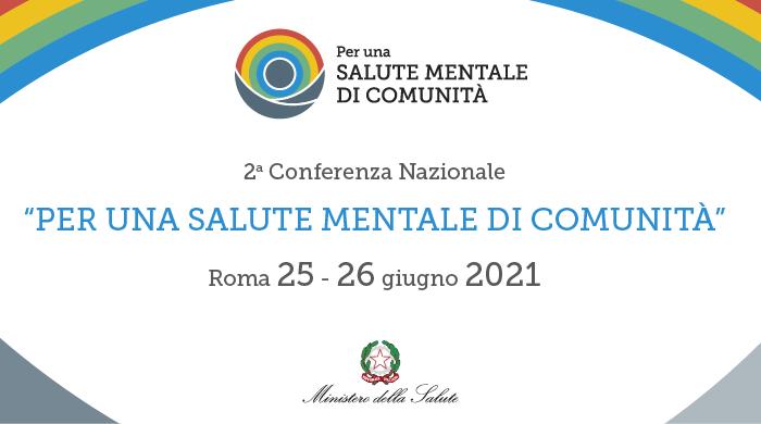 "2a Conferenza nazionale ""Per una salute mentale di comunità"""