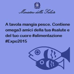 A tavola mangia pesce. Contiene omega3 amici della tua #salute e del tuo cuore #alimentazione #Expo2015