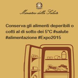 Conserva gli alimenti deperibili o cotti al di sotto dei 5°C #salute #alimentazione #Expo2015