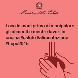 Lava le mani prima di manipolare gli alimenti e mentre lavori in cucina #salute #alimentazione #Expo2015