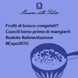 Frutti di bosco congelati? Cuocili bene prima di mangiarli #salute #alimentazione #Expo2015