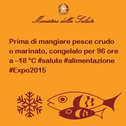 Prima di mangiare pesce crudo o marinato, congelalo per 96 ore a -18°C #salute #alimentazione #Expo2015