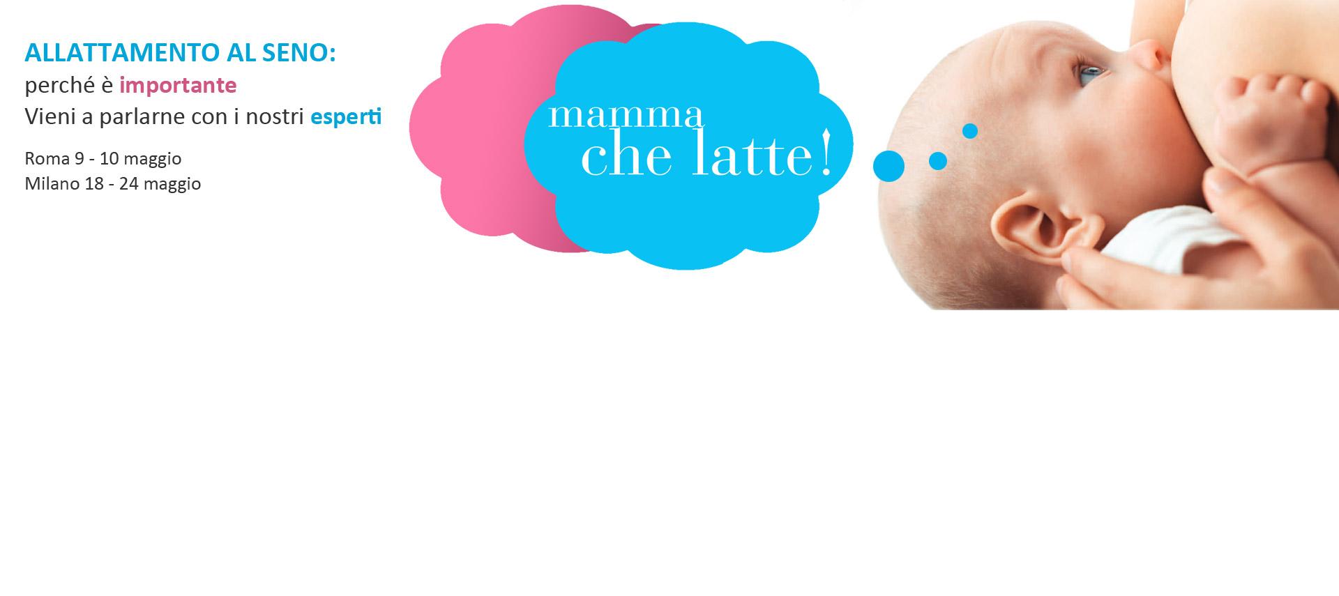Mamma che latte! Allattamento al seno: perche' e' importante. Vieni a parlarne con i nostri esperti