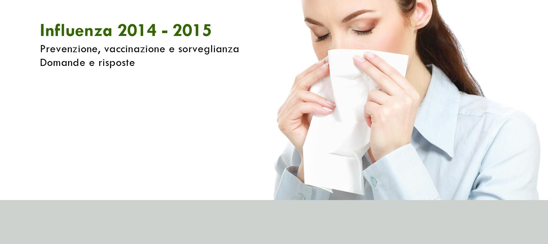 Influenza 2014-2015 Prevenzione, vaccinazione e sorveglianza. Domande e risposte 1500